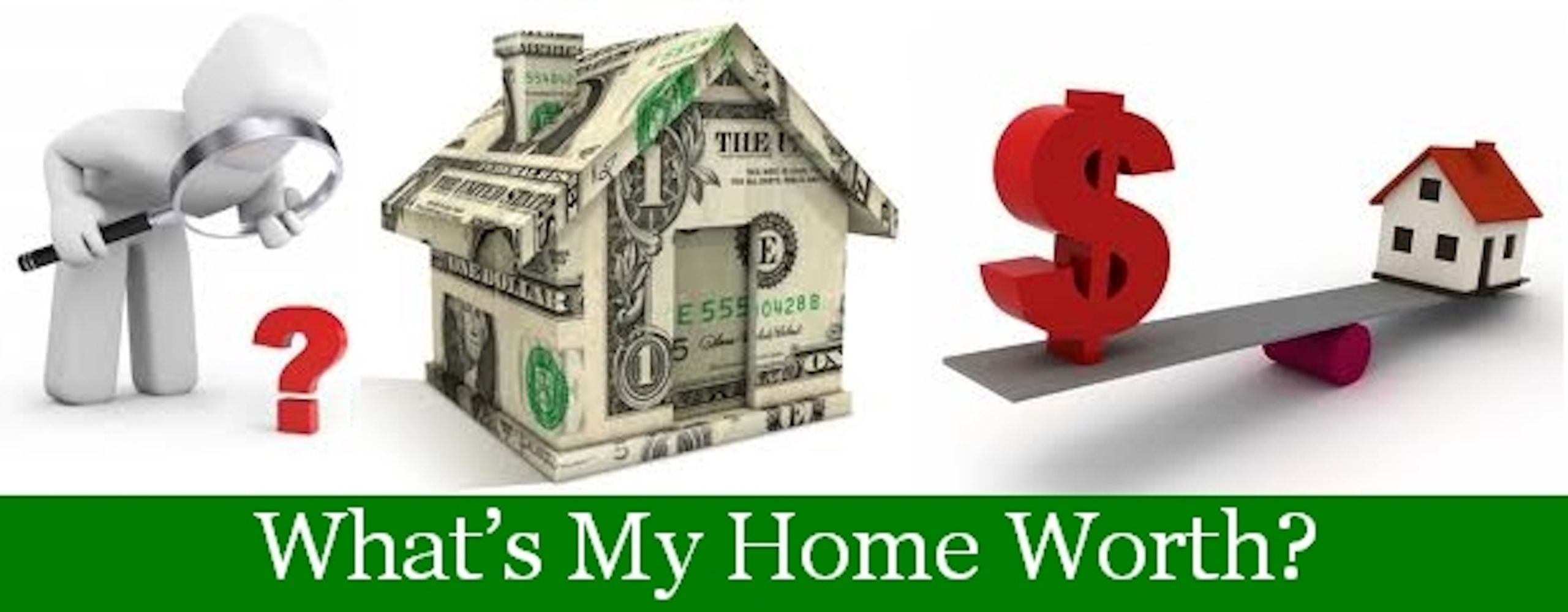 CLICK TO FIND OUT HOW MUCH YOUR HOME IS WORTH