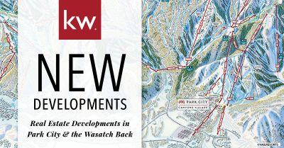 New Developments: Park City & Wasatch Back