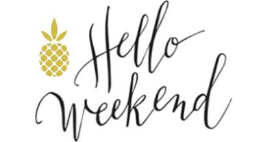 Hello Weekend! 5 Things To Do This Weekend