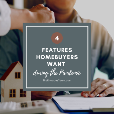 4 Features Homebuyers Want During the Pandemic