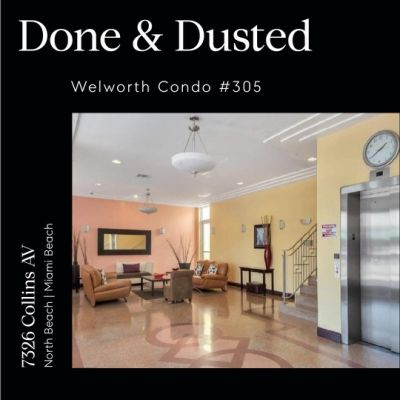 WELWORTH CONDO #305 IS DONE & DUSTED