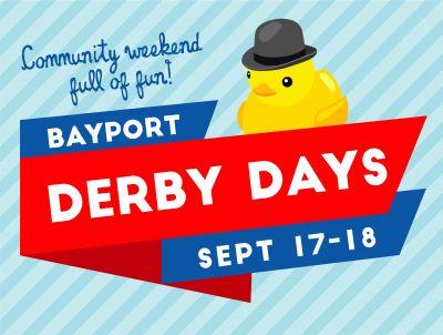 BAYPORT DERBY DAYS SEPTEMBER 17-18, 2021