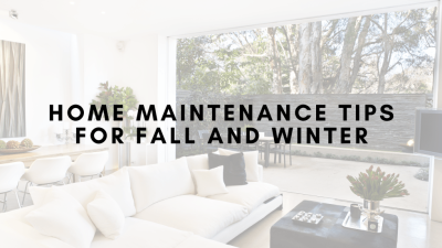 Home Maintenance Tips for Fall and Winter