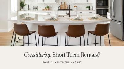 Considering Short-Term Rentals?