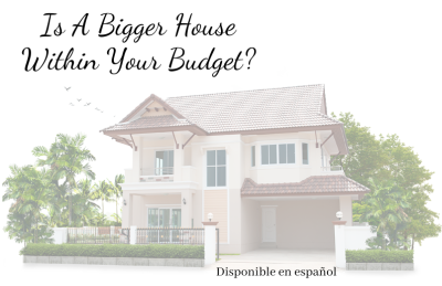 Is A Bigger House Within Your Budget?