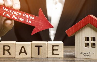 Mortgage Rates Fall Below 3%.