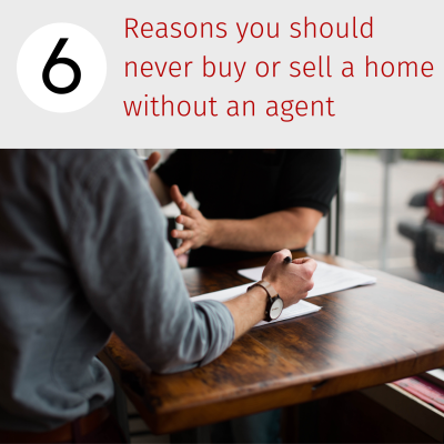 6 Reasons You Should Never Buy or Sell a home without an agent