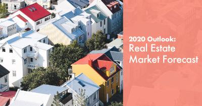 2020 Outlook: Real Estate Market Forecast