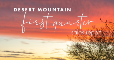 Desert Mountain Q1 2021 Sales Report