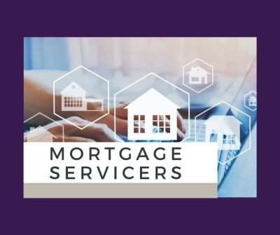 Mortgage Servicers and Lenders