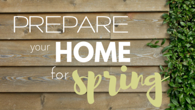 Prepare Your Home for the Spring Season