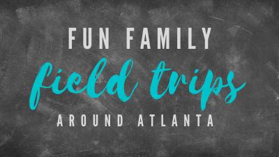 Fun Family Field Trips Around Atlanta