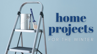 Home Projects for the Winter