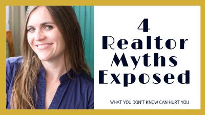 4 Realtor Myths Exposed