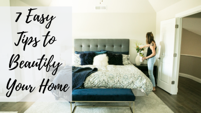 7 Easy Tips To Beautify Your Home