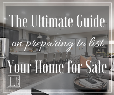 The Ultimate Guide on Getting Your Home Ready to List