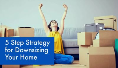 5 Step Strategy for Downsizing Your Home