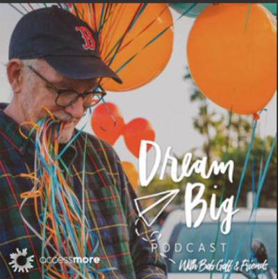 Dream Big with Bob Goff