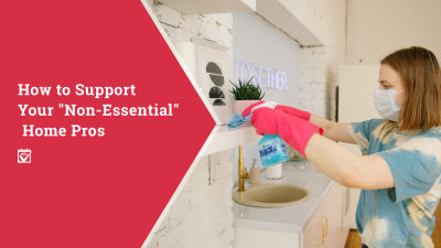 "How to Support Your ""Non-Essential"" Home Pros"