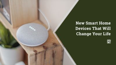 New Smart Home Devices That Will Change Your Life