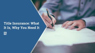 Title Insurance: What It Is, Why You Need It