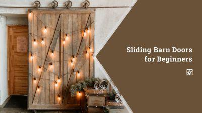 Sliding Barn Doors for Beginners