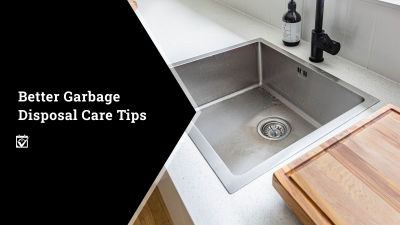 Better Garbage Disposal Care Tips