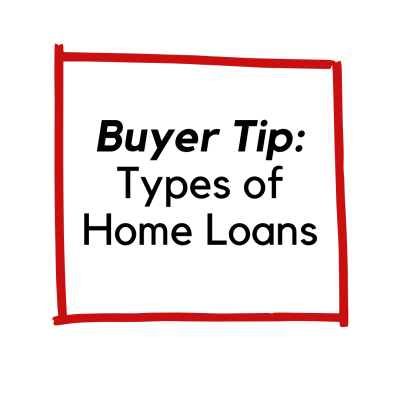 Buyer Tip: Types of Home Loans