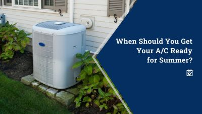 When Should You Get Your A/C Ready for Summer?