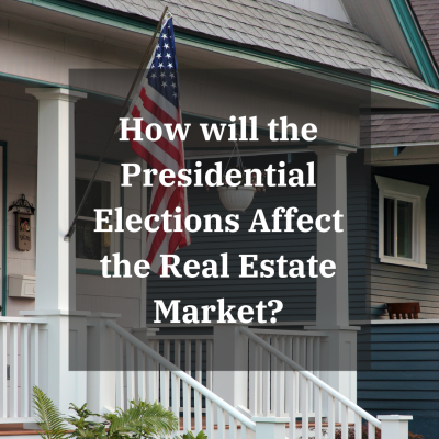 How Will The 2020 Elections Affect The Real Estate Market?