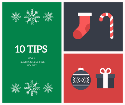 TEN TIPS for a Healthy, Stress-Free Holiday