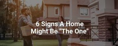 "6 Signs A Home Might Be ""The One"""