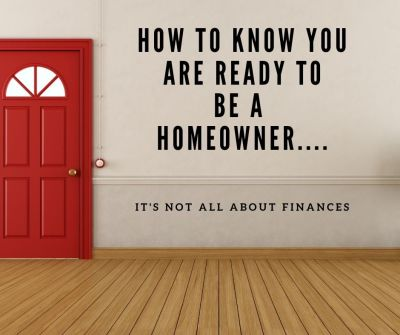 How To Know You Are Ready To Own A Home….It's More Than Finances!