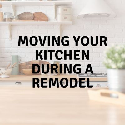 Moving Your Kitchen During a Remodel