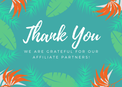 THANK YOU TO OUR AFFILIATE PARTNERS!