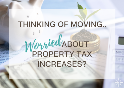 Thinking of Moving… Worried About Property Tax Increases?