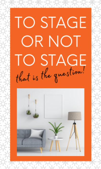 RE TIP FROM A PRO: To Stage or Not to Stage…
