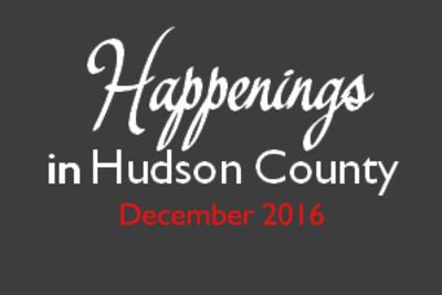 Happenings in Hudson County – December 2016