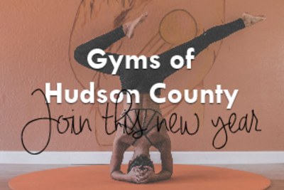 ​Just in time for your New Year's Resolution: Gyms of Hudson County