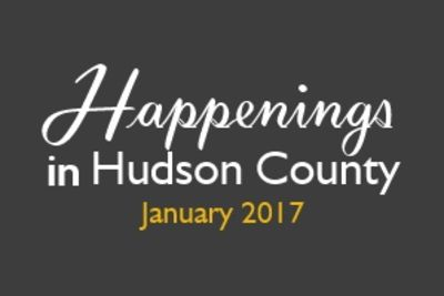 Happenings in Hudson County – January 2017