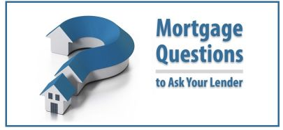 10 Questions to Ask a Mortgage Lender