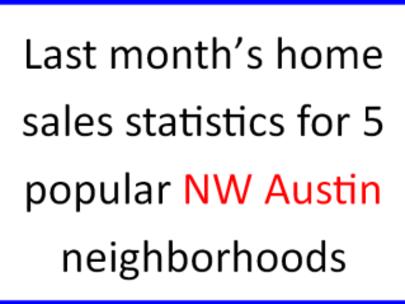 August home sales statistics for 5 popular NW Austin neighborhoods