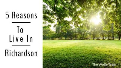 5 Reason to Live in Richardson