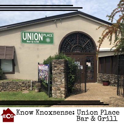 Know Knoxsense: Union Place Bar & Grill