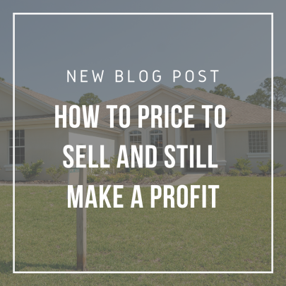 How To Price To Sell and Still Make a Profit on Your Home