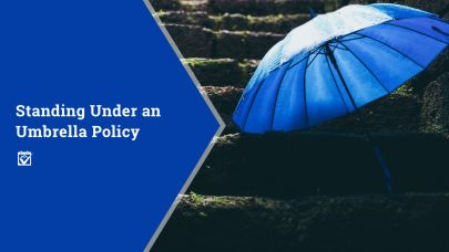 Standing Under an Umbrella Policy