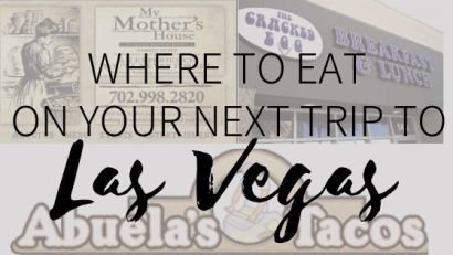 Where to Eat On Your Next Trip to Las Vegas!
