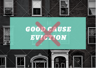 """Learn how """"Good Cause"""" Eviction hurts tenants, building owners and homeowners"""