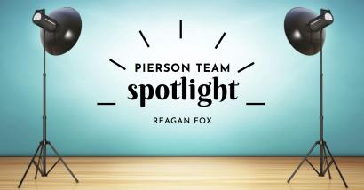 Pierson Team Spotlight – REAGAN FOX