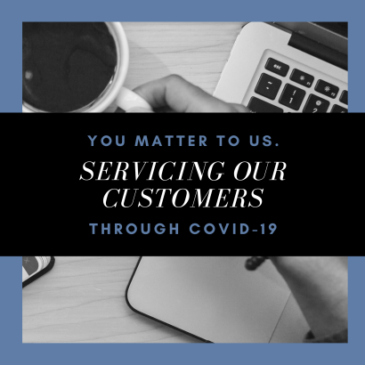 Servicing Our Customers During COVID-19 Pandemic